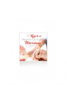 3 Keys to a Heaven-On-Earth Marriage MP3